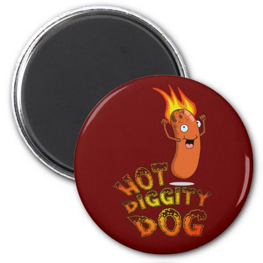 Hot Diggity Dog Magnet