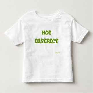 HOT , DISTRICT , Est 2010. Toddler T-shirt