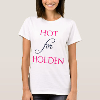 Hot for Holden - The Auction by J.B. McGee T-Shirt