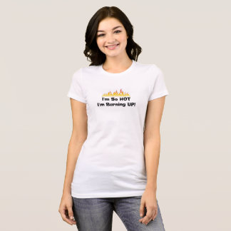 "HOT GIRL T-SHIRT ""I'M SO HOT"" FLAMES FIRE"