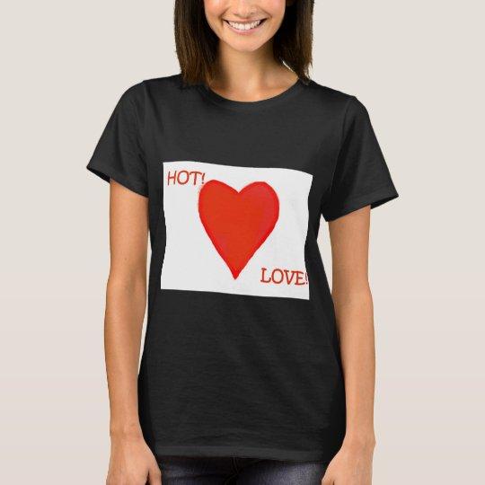 Hot Love!!!! T-shirt