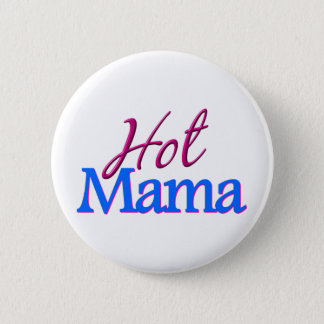 Hot Mama 2 Inch Round Button