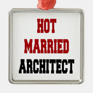 Hot Married Architect Metal Ornament