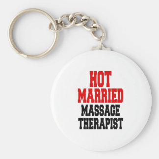 Hot Married Massage Therapist Keychains