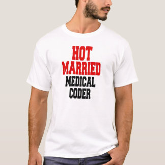 Hot Married Medical Coder T-Shirt