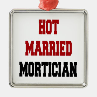 Hot Married Mortician Metal Ornament