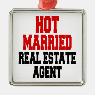 Hot Married Real Estate Agent Metal Ornament