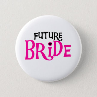 Hot Pink and Black Future Bride 2 Inch Round Button