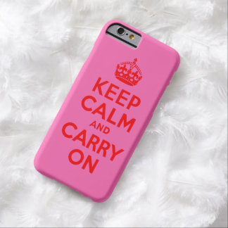 Hot Pink and Red Keep Calm and Carry On Barely There iPhone 6 Case