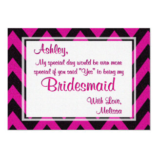 Hot Pink Chevron Will You Be My Bridesmaid 5x7 Paper Invitation Card