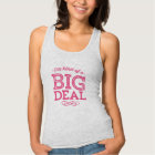 Hot Pink I'm Kind of a Big Deal Funny Quote Tank Top