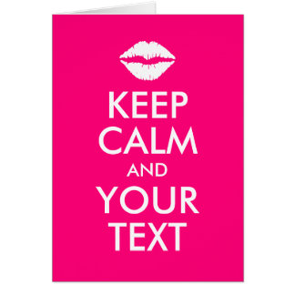 Hot Pink Keep Calm and Your Text Kiss Card