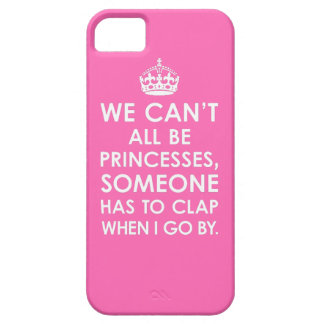 Hot Pink We Can t All Be Princesses iPhone 5 Case