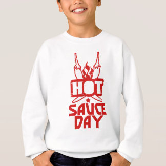 Hot Sauce Day - Appreciation Day Sweatshirt