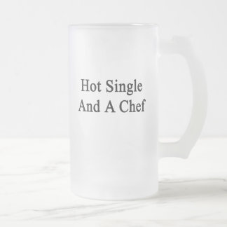Hot Single And A Chef Frosted Glass Beer Mug