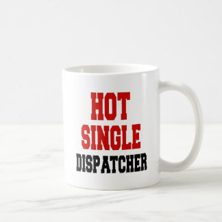 Hot Single Dispatcher Coffee Mug