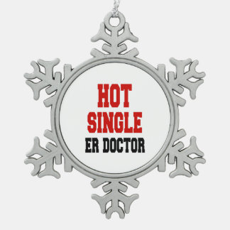 Hot Single ER Doctor Snowflake Pewter Christmas Ornament