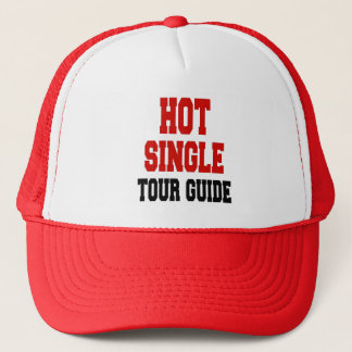 Hot Single Tour Guide Trucker Hat