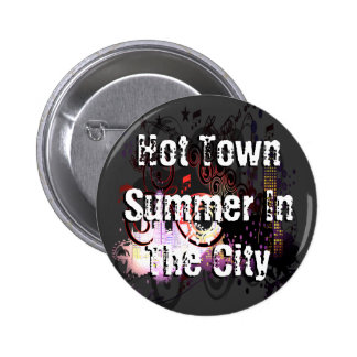 Hot Town Summer In The City 2 Inch Round Button