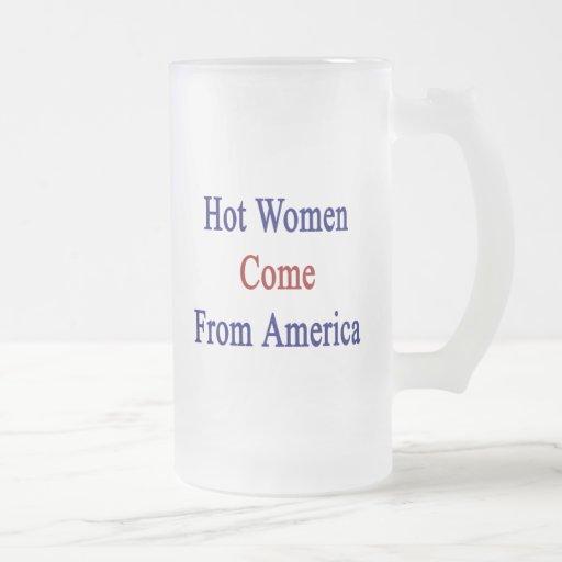 Hot Women Come From America Mugs