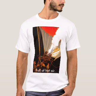 hotair, Full of hot air. T-Shirt