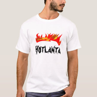 Hotlanta - burning it up! T-Shirt