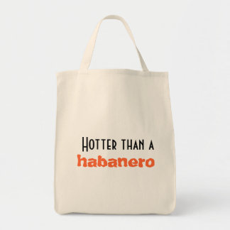 Hotter than a Habanero Organic Grocery Tote Grocery Tote Bag