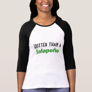 Hotter than a Jalapeño 3/4 Sleeve Raglan T-Shirt