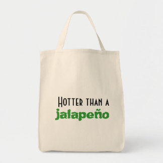 Hotter than a Jalapeño Organic Grocery Tote Grocery Tote Bag