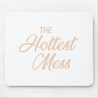 Hottest Mess Mouse Pad