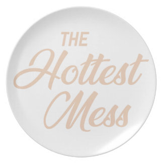 Hottest Mess Plate