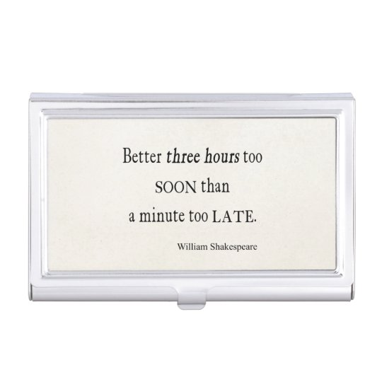 Hours Too Soon Minute Too Late Shakespeare Quote Business Card Holders