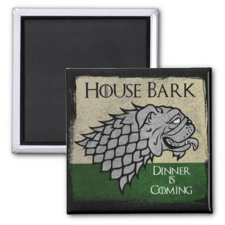 House Bark - Dinner is Coming Square Magnet