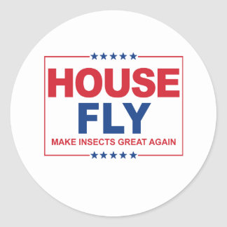 House Fly for President - Make Insects Great Again Round Sticker