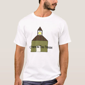 House, Gather In His House T-Shirt