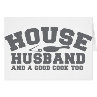 House Husband and a good cook too Greeting Card