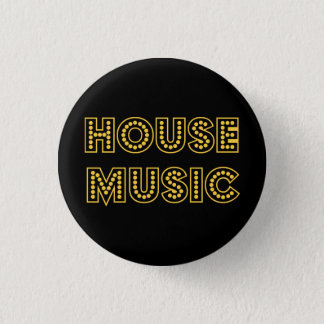 HOUSE MUSIC 1 INCH ROUND BUTTON