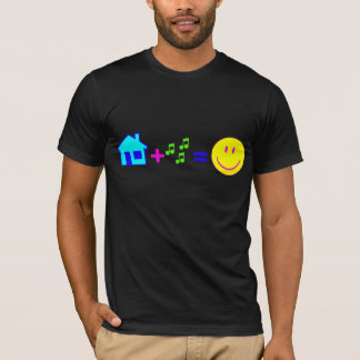 House Music Equals Happiness T-Shirt