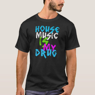 house music is my drug dj mens black t-shirt