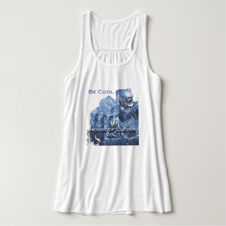 House of Clever Be Cool Apparel Tank Top