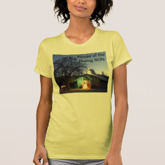 House of the Rising SON t-shirt