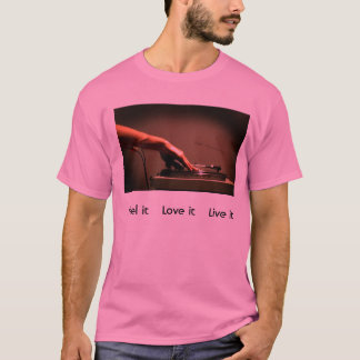 House through my vains, Feel it    Love it    L... T-Shirt