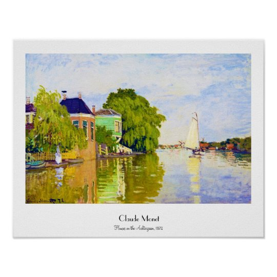 Houses on the Achterzaan, 1872 Claude Monet Poster