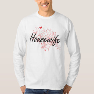 Housewife Artistic Job Design with Butterflies Tshirts