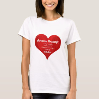 Housewife Pride Typography Heart Love Quote T-Shirt