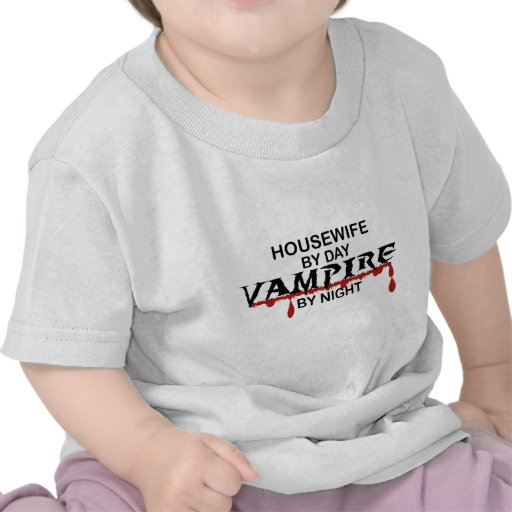 Housewife Vampire by Night T Shirt