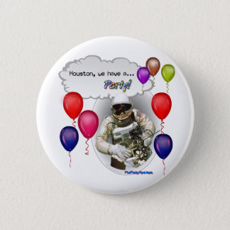 Houston, we have a PARTY! 2 Inch Round Button
