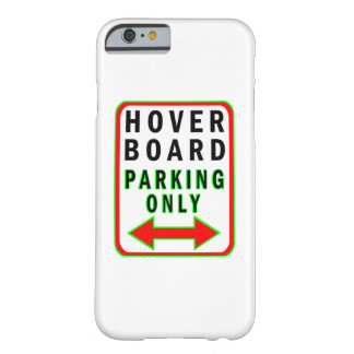Hoverboard Parking Only Barely There iPhone 6 Case