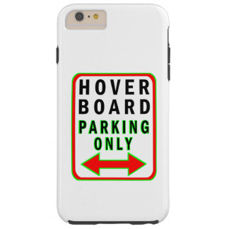 Hoverboard Parking Only Tough iPhone 6 Plus Case