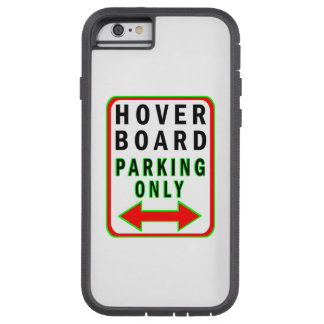 Hoverboard Parking Only Tough Xtreme iPhone 6 Case